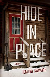 Hide in Place: A Novel
