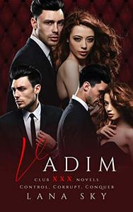 Vadim: The Complete Trilogy: A Dark Billionaire Romance: Control, Corrupt, & Conquer