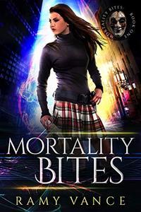 Mortality Bites: An Urban Fantasy Vampire Thriller