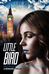Little Bird: A Romantic Thriller