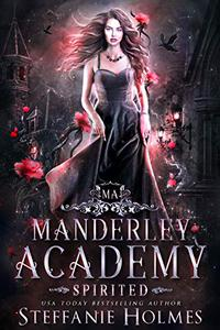 Spirited: a reverse harem academy romance