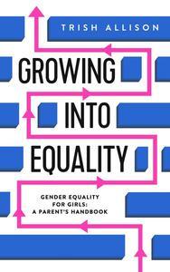 Gender Equality for Girls: A Parent's Handbook