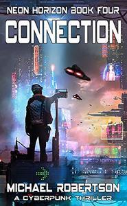 Connection: A Cyberpunk Thriller