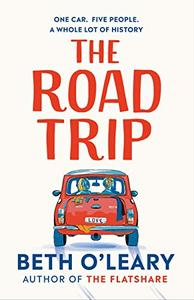 The Road Trip: The heart-warming new novel from the author of The Flatshare and The Switch