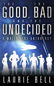 The Good, the Bad and the Undecided: A White Fire Anthology