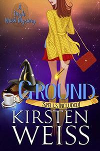 Ground: A Doyle Witch Cozy Mystery