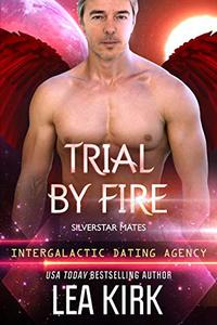 Trial by Fire: Silverstar Mates (Intergalactic Dating Agency)