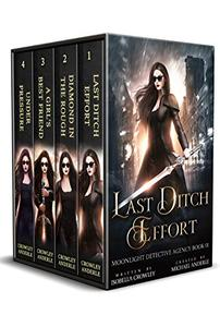 Moonlight Detective Agency Complete Series Boxed Set: Last Ditch Effort, Diamond in the Rough, A Girl's Best Friend, and Under Pressure
