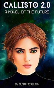 Callisto 2.0: A novel of the future