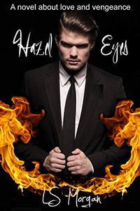 Hazel Eyes: A novel about love and vengeance