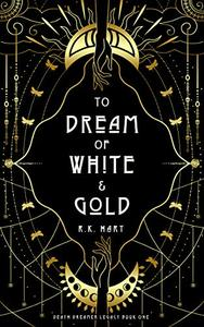 To Dream of White & Gold: A Coming of Age Fantasy Romance
