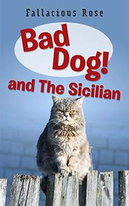 Bad Dog and The Sicilian