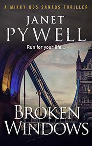 Broken Windows: Run for your life – nothing can stay the same. Not after what happened