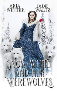 Snow White And Her Werewolves: A Reverse Harem Shifter Romance