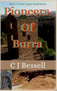 Pioneers of Burra: The Bryar Family Saga