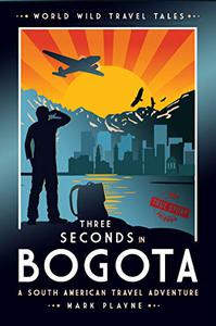 3 Seconds in Bogotá: The gripping true story of two backpackers who fell into the hands of the Colombian underworld.