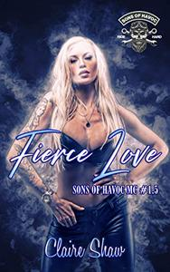 Fierce Love: Sons of Havoc book 1.5