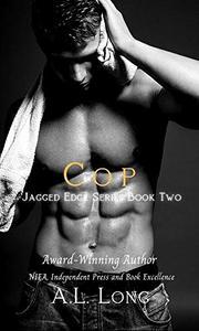 Cop: Jagged Edge Series Book Two: Romance Suspense