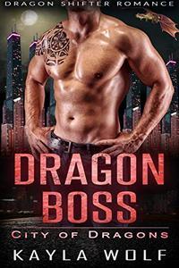 Dragon Boss: Dragon Shifter Romance