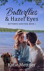 Butterflies and Hazel Eyes: A Lake Superior Romance