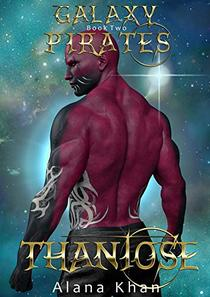 Thantose: Book Two in the Galaxy Pirates Alien Abduction Romance Series