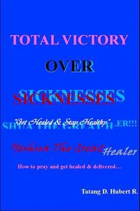 Total Victory Over Sicknesses
