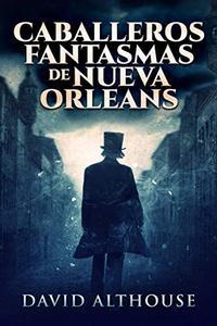 Caballeros Fantasmas de Nueva Orleans