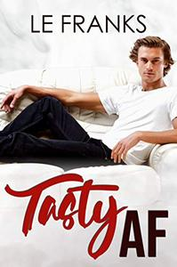 Tasty AF: An Opposites Attract M/M Romance
