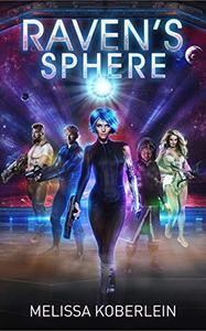 Raven's Sphere: A New Sci-fi Adventure Novel