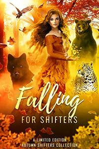 Falling for Shifters: A Limited Edition Autumn Shifters Collection