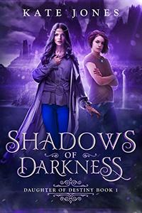 Shadows of Darkness: A Contemporary YA Fantasy