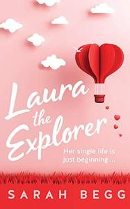 Laura the Explorer (Laura the Explorer book 1): Her Single Life is Just Beginning