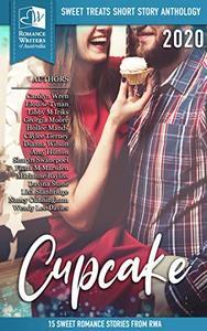 Sweet Treats - Cupcake: 2020 Romance Writers of Australia Short Story Anthology