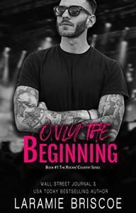 Only The Beginning: An Opposites Attract Rocker Romance
