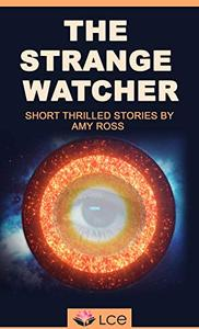 THE STRANGE WATCHER: Someone is always watching