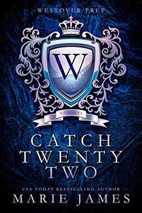 Catch Twenty Two: Westover Prep Book 2