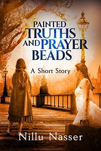 Painted Truths and Prayer Beads: A Short Story
