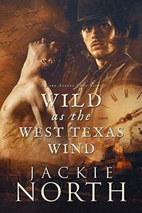 Wild as the West Texas Wind: A Love Across Time Story