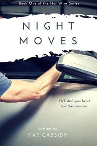 Night Moves: Book One of the Hot Wire Series