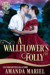 A Wallflower's Folly: Fated for a Rogue , Book 1