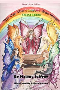 The Day the Rainbow was Stolen second edition: The First Book in the Colour Fairies Series - Second Edition