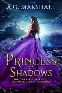Princess of Shadows: The Princess and the Pea Retold