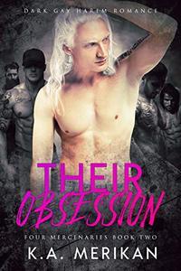 Their Obsession (Dark Gay Harem Contemporary Romance)