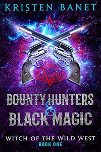 Bounty Hunters and Black Magic: A Reverse Harem Paranormal Romance