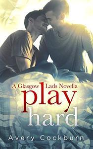 Play Hard: A Glasgow Lads Novella