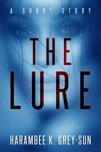 The Lure: A Short Story