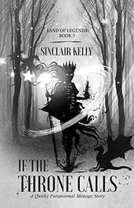 If The Throne Calls: A Quirky Paranormal Menage Story