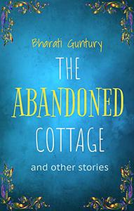 The Abandoned Cottage and Other Stories: Children's Fantasy, Mystery and Spooky Stories for ages 8-12