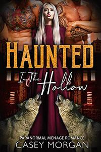 Haunted In the Hollow: Paranormal Menage Romance