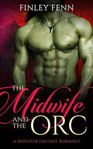The Midwife and the Orc: A Monster Fantasy Romance